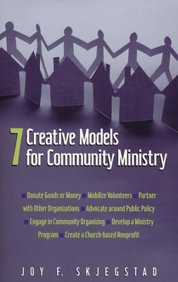 7 Creative Models for Community Ministry  -     By: Joy Skjegstad
