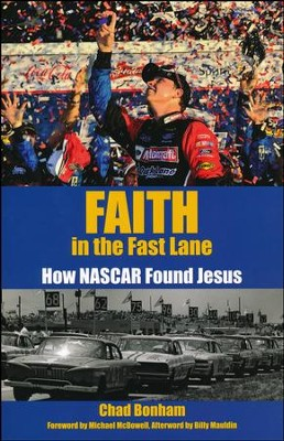 Faith in the Fast Lane: How NASCAR Found Jesus  -     By: Chad Bonham