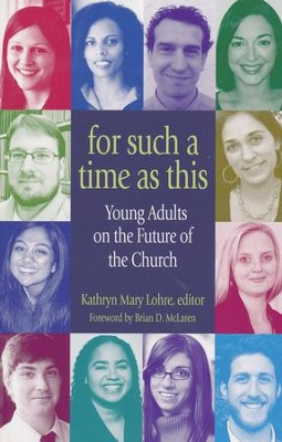For Such a Time as This: Young Adults on the Future of the Church  -     By: Kathryn Lohre