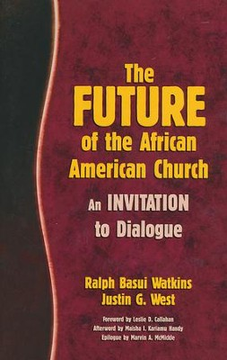 The Future of the African American Church: An Invitation to Dialogue  -     By: Ralph Watkins, Justin West