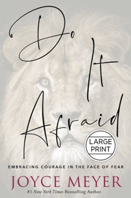 Do It Afraid: Embracing Courage in the Face of Fear, Large Print  -     By: Joyce Meyer