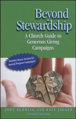Beyond Stewardship: A Church Guide to Generous Giving Campaigns  -     By: John Zehring, Kate Jagger