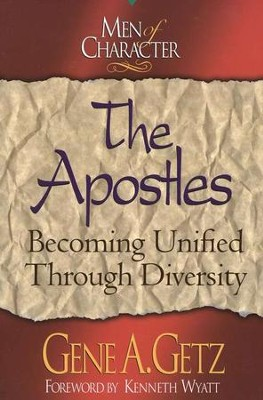 The Apostles, Men of Character Series   -     By: Gene A. Getz