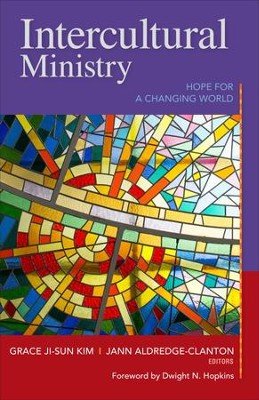 Intercultural Ministry: Hope for a Changing World  -     By: Grace Kim, Jann Aldredge-Clanton