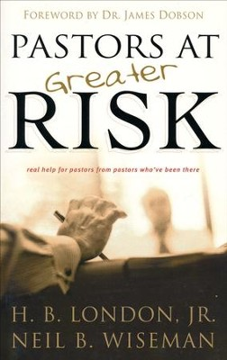 Pastors at Greater Risk  -     By: H.B. London, Neil B. Wiseman
