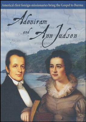 Adoniram and Ann Judson: Spent for God   -