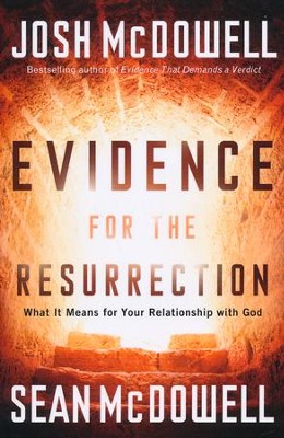 Evidence for the Resurrection  -     By: Josh McDowell, Sean McDowell