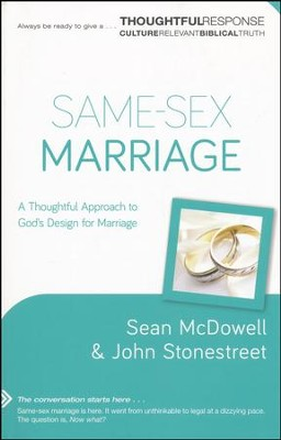 Same-Sex Marriage: A Thoughtful Approach to God's Design for Marriage  -     By: Sean McDowell, John Stonestreet