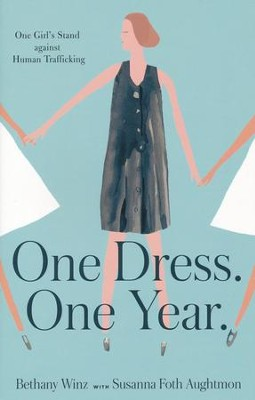 One Dress. One Year.: One Girl's Stand against Human Trafficking  -     By: Bethany Winz, Susanna Foth Aughtmon