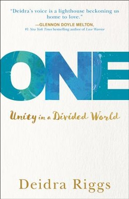 One: Unity in a Divided World  -     By: Deidra Riggs