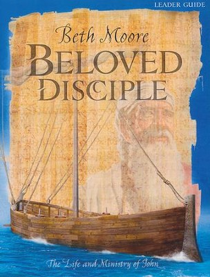 Beloved Disciple: The Life and Ministry of John (Leader Guide)  -     By: Beth Moore