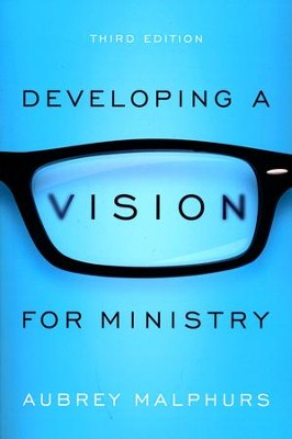 Developing a Vision for Ministry, 3rd edition  -     By: Aubrey Malphurs