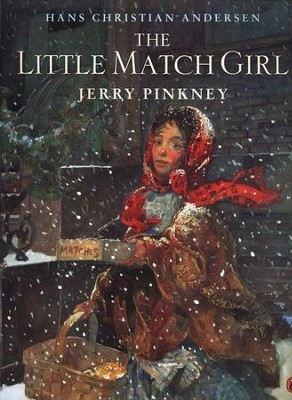 The Little Match Girl  -     By: Hans Christian Andersen     Illustrated By: Jerry Pinkney