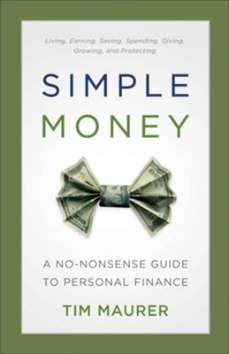 Simple Money: A No-Nonsense Guide to Personal Finance  -     By: Tim Maurer