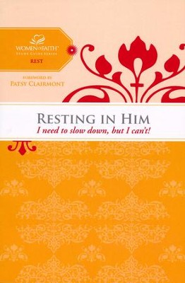 Resting in Him, Women of Faith Study Guide Series   -