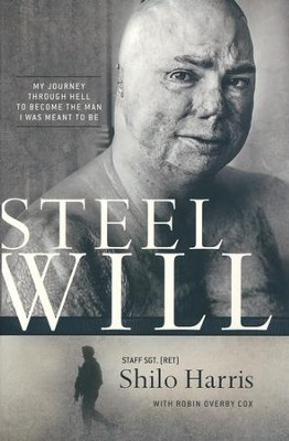 Steel Will: My Journey through Hell to Become the Man I Was Meant To Be  -     By: Shilo Harris, Robin Overby Cox