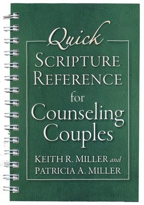 Quick Scripture Reference for Counseling Couples  -     By: Keith R. MIller, Patricia A. Miller