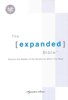 The Expanded Bible: Explore the Depths of Scripture While You Read  -