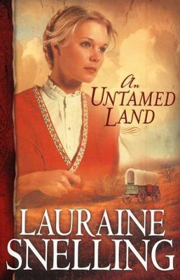 An Untamed Land, Red River of the North Series #1   -     By: Lauraine Snelling