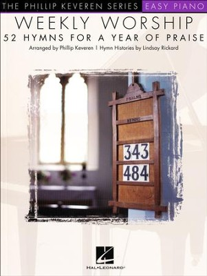 Weekly Worship: 52 Hymns for a Year of Praise   -     By: Phillip Keveren