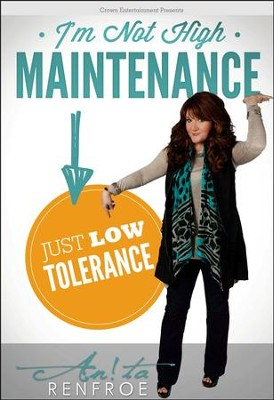 I'm Not High Maintenance... Just Low Tolerance, DVD   -     By: Anita Renfroe
