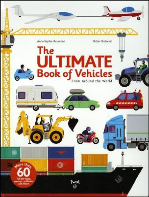The Ultimate Book of Vehicles: From Around the World  -     By: Anne-Sophie Baumann, Didier Balicevic
