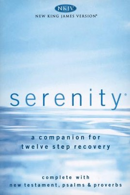 NKJV Serenity New Testament with Psalms & Proverbs: A Companion for Twelve-Step Recovery  -