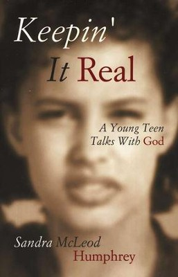Keepin' It Real: a Young Teen Talks With God  -     By: Sandra McLeod Humphrey