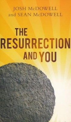 The Resurrection and You  -     By: Josh McDowell, Sean McDowell