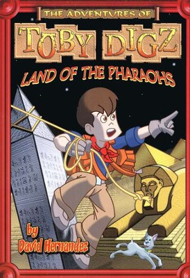 Land of the Pharaohs, Toby Digz #1   -     By: David Hernandez