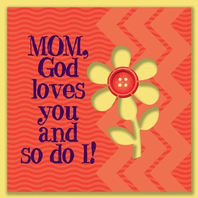 Mom, God Loves You and So Do I Magnet  -