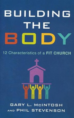 Building the Body  -     By: Gary L. McIntosh, Phil Stevenson