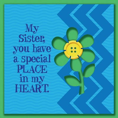 My Sister, You Have A Special Place In My Heart Magnet  -