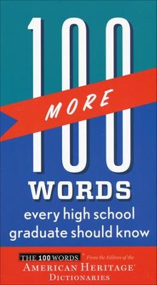 100 More Words Every High School Graduate Should Know  -     By: American Heritage Dictionary Editors
