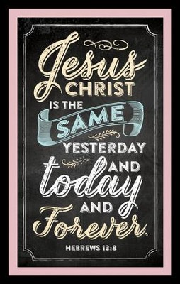Jesus Christ Is the Same Yesterday Magnet   -