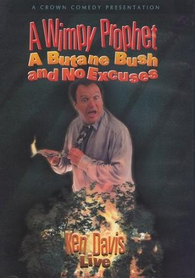A Wimpy Prophet, a Butane Bush, and No Excuses, DVD   -     By: Ken Davis