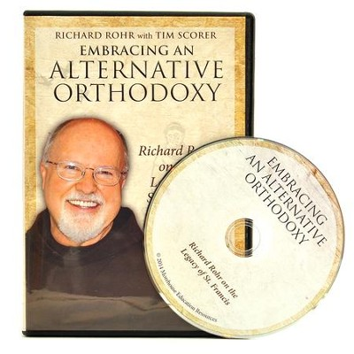 Embracing an Alternative Orthodoxy DVD  -     By: Richard Rohr