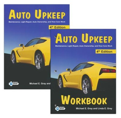 Auto Upkeep: Maintenance, Light Repair, Auto Ownership, and How Cars Work, Paperback Textbook & Workbook Set (4th  Edition)  -     By: Michael E. Gray, Linda E. Gray