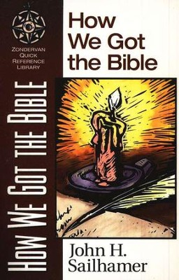 How We Got the Bible   -     By: John H. Sailhamer