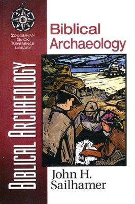 Biblical Archaeology: Zondervan Quick Reference Library   -     By: John