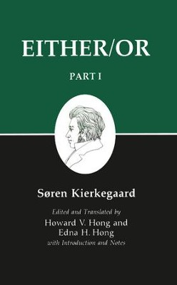 Either/Or: Part One (Kierkegaard's Writings)   -     By: Soren Kierkegaard, Howard Vincent Hong, Edna H. Hong