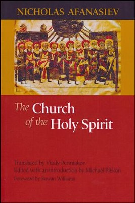 The Church of the Holy Spirit  -     By: Nicholas Afanasiev