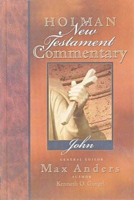 John: Holman New Testament Commentary [HNTC]   -     By: Kenneth O. Gangel