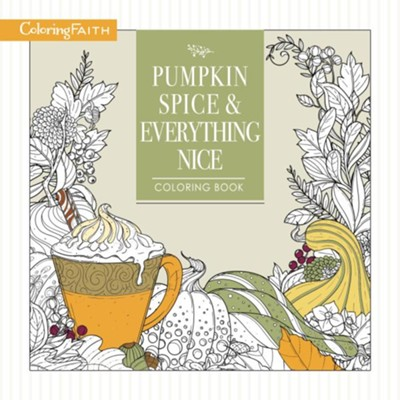 Pumpkin Spice and Everything Nice, Coloring Book  -