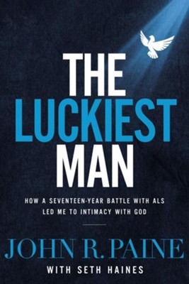 The Luckiest Man  -     By: John Paine