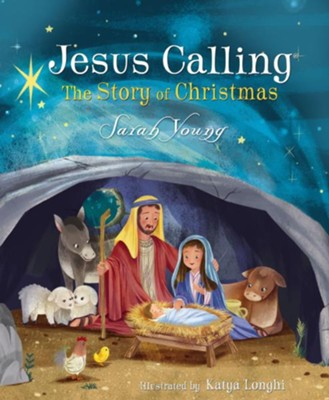 Jesus Calling: The Story of Christmas, Hardcover  -     By: Sarah Young     Illustrated By: Katya Longhi