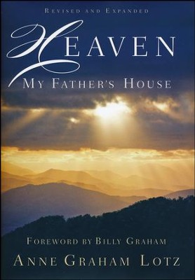 Heaven: My Father's House (Repackaged)  -     By: Anne Graham Lotz