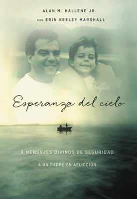 Esperanza del Cielo, Hope of Heaven  -     By: Alan M. Hallene, Erin Keeley Marshall