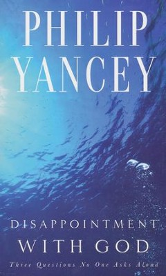 Disappointment with God   -     By: Philip Yancey