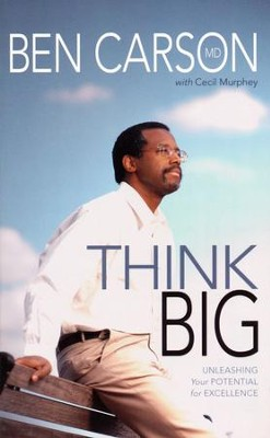 Think Big   -     By: Ben Carson M.D., Cecil Murphey